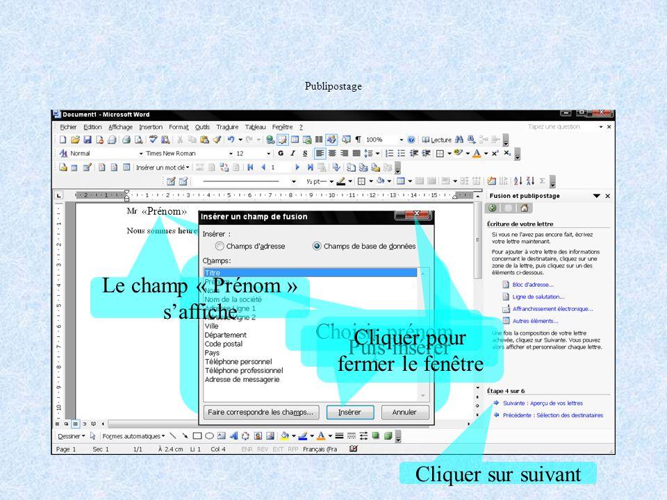 Publipostage Lorsque la liste des données saffiche vous pouvez sélectionner tout ou une partie des données de la source Cliquer sur suivant Cliquer OK