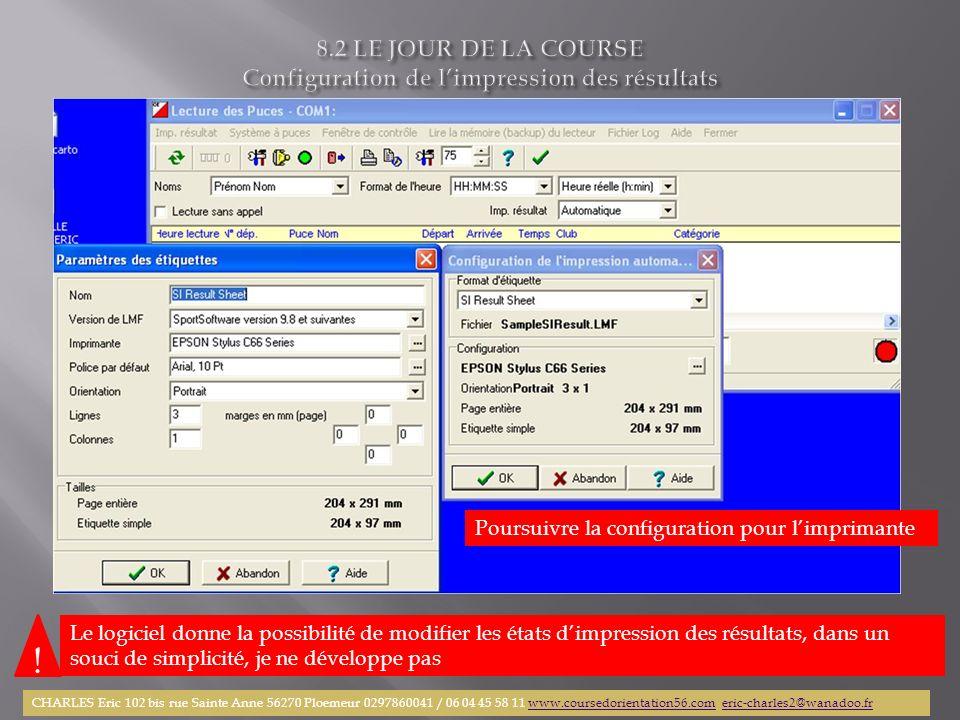 Poursuivre la configuration pour limprimante ! Le logiciel donne la possibilité de modifier les états dimpression des résultats, dans un souci de simp