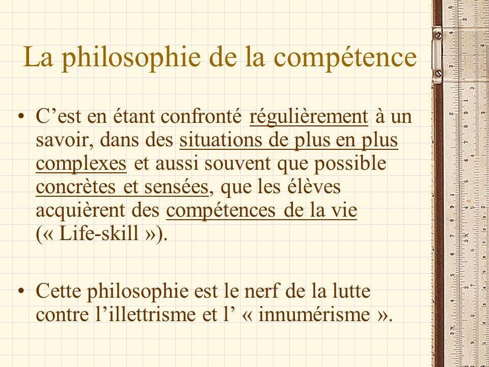 La philosophie de la compétence Cest en étant confronté régulièrement à un savoir, dans des situations de plus en plus complexes et aussi souvent que