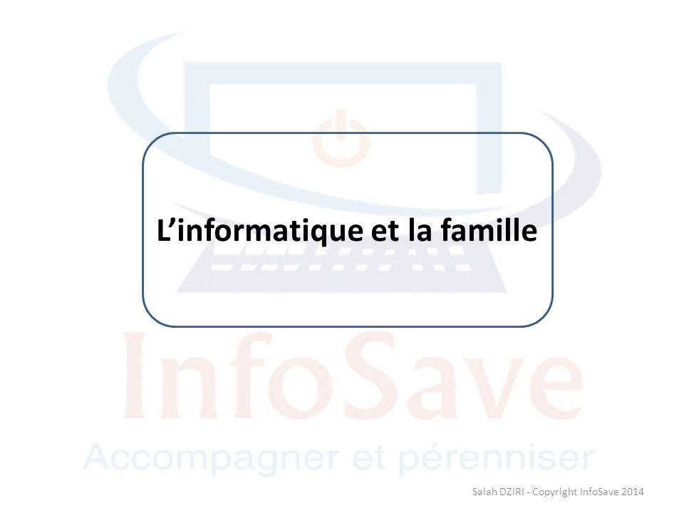 Linformatique et la famille Salah DZIRI - Copyright InfoSave 2014