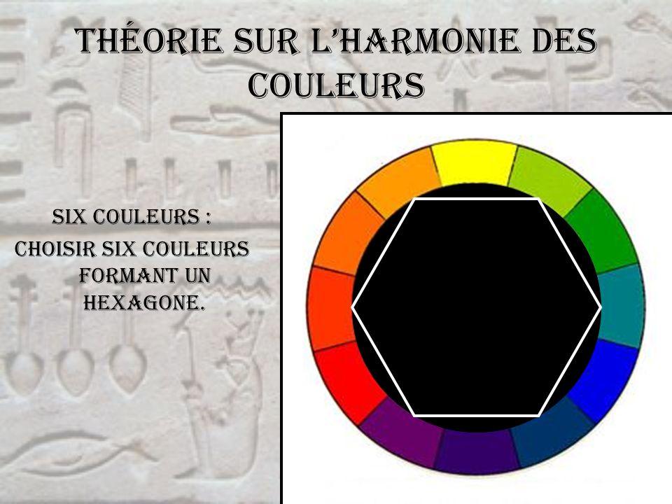 Théorie sur lharmonie des couleurs Six couleurs : choisir six couleurs formant un hexagone.