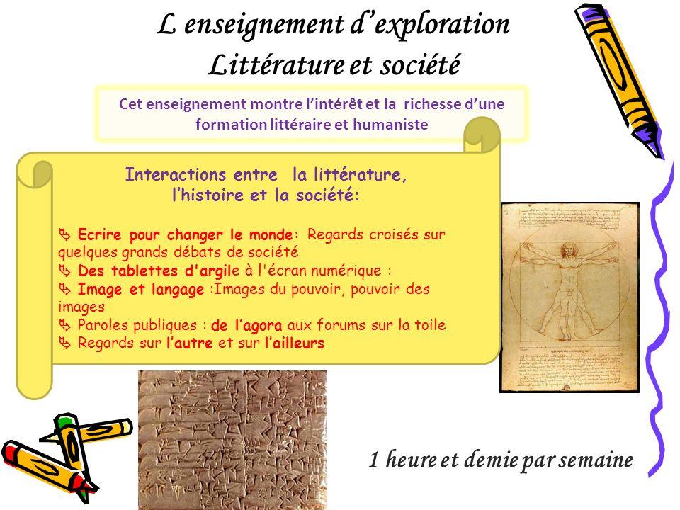 L enseignement dexploration Littérature et société Cet enseignement montre lintérêt et la richesse dune formation littéraire et humaniste 1 heure et d