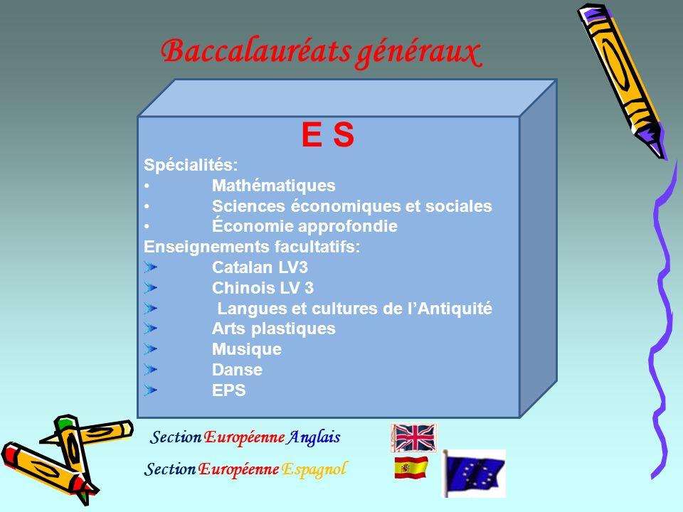 Baccalauréats généraux E S Spécialités: Mathématiques Sciences économiques et sociales Économie approfondie Enseignements facultatifs: Catalan LV3 Chi