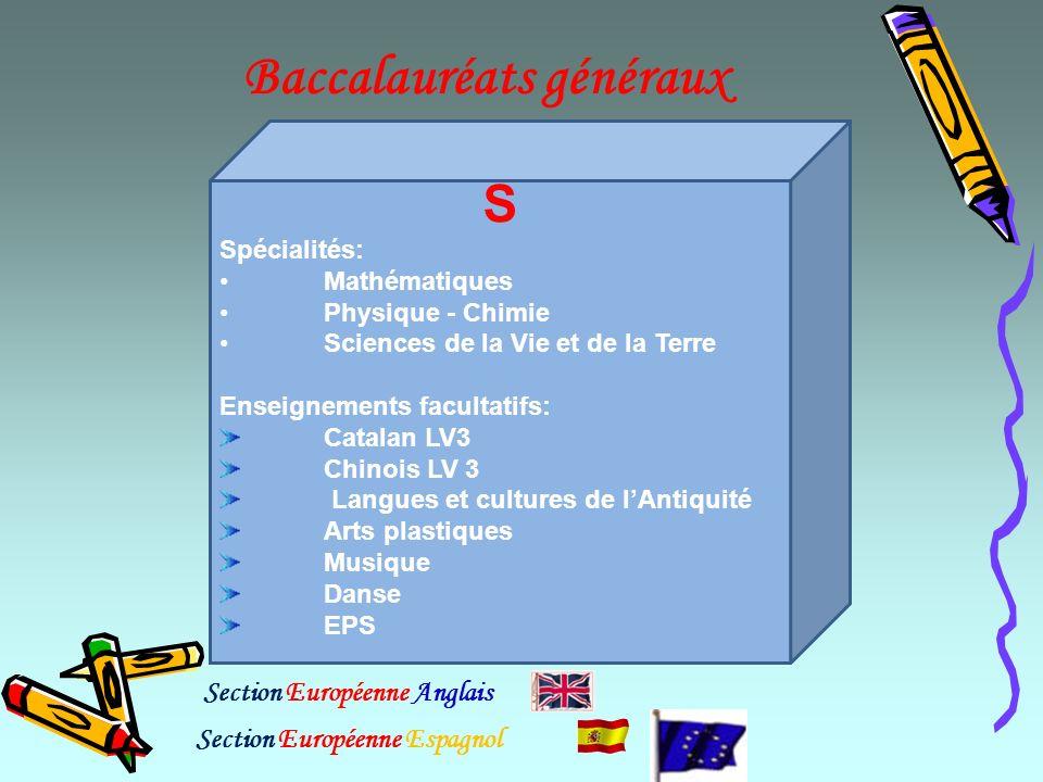 Baccalauréats généraux S Spécialités: Mathématiques Physique - Chimie Sciences de la Vie et de la Terre Enseignements facultatifs: Catalan LV3 Chinois