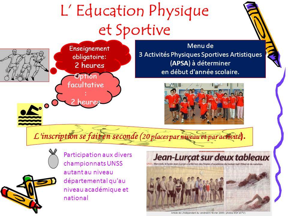L Education Physique et Sportive Enseignement obligatoire : 2 heures Menu de 3 Activités Physiques Sportives Artistiques (APSA) à déterminer en début