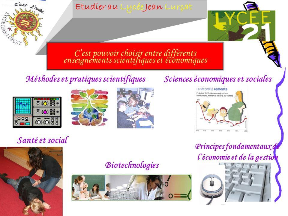 Etudier au Lycée Jean Lurçat Méthodes et pratiques scientifiques Santé et social Biotechnologies Sciences économiques et sociales Principes fondamenta