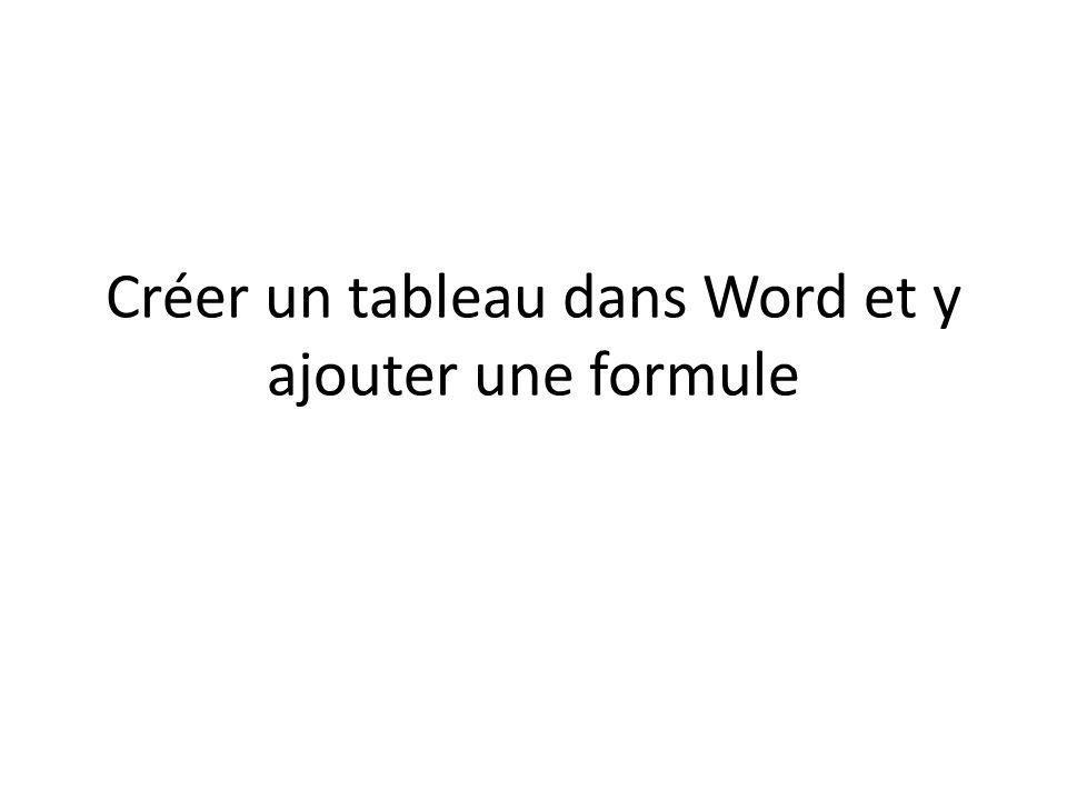 Créer un tableau dans Word et y ajouter une formule