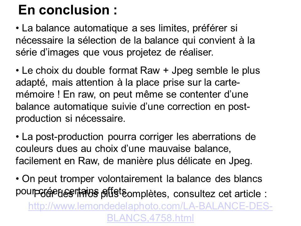 En conclusion : La balance automatique a ses limites, préférer si nécessaire la sélection de la balance qui convient à la série dimages que vous proje