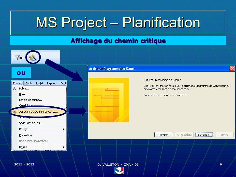 2011 - 2012 D. VALLETON - CMA - 06 57 MS Project – Affectation ressources Impact du type de tâche