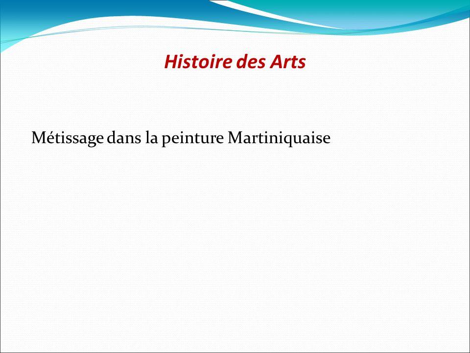 Histoire des Arts Métissage dans la peinture Martiniquaise