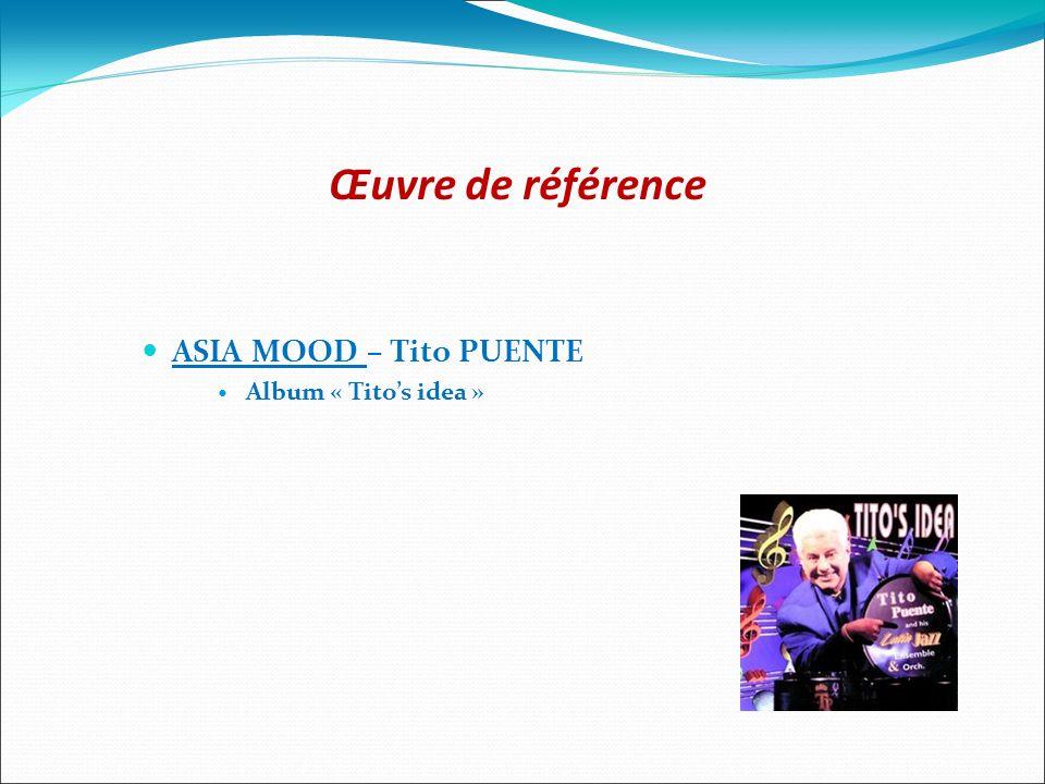 Œuvre de référence ASIA MOOD – Tito PUENTE Album « Titos idea »
