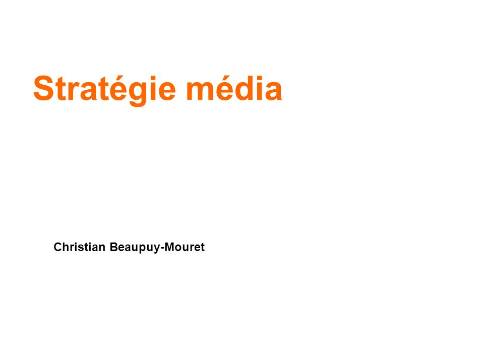 2 La mise en oeuvre dune stratégie média