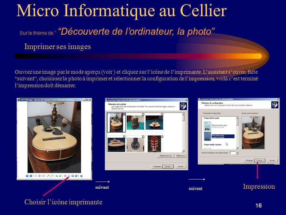 16 Micro Informatique au Cellier Sur le thème de Découverte de lordinateur, la photo Imprimer ses images Ouvrez une image par le mode aperçu (voir ) et cliquez sur licône de limprimante.