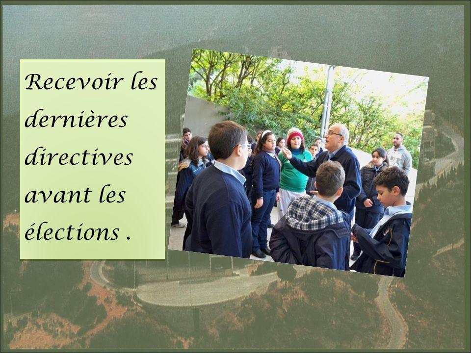Recevoir les dernières directives avant les élections.