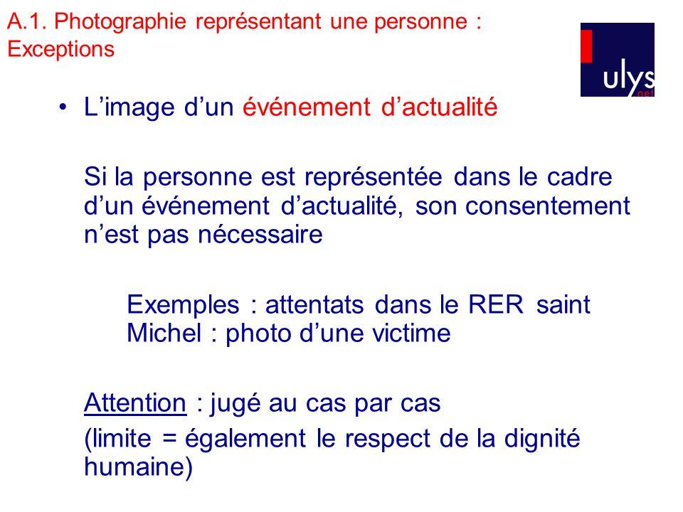 A.1. Photographie représentant une personne : Exceptions Limage dun événement dactualité Si la personne est représentée dans le cadre dun événement da