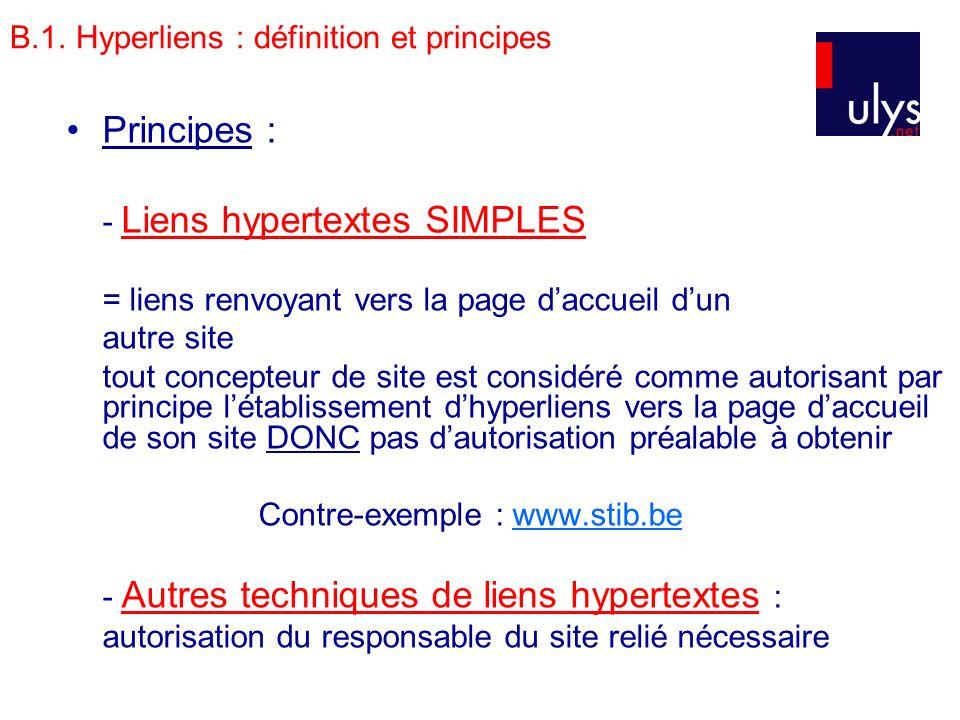 B.1. Hyperliens : définition et principes Principes : - Liens hypertextes SIMPLES = liens renvoyant vers la page daccueil dun autre site tout concepte