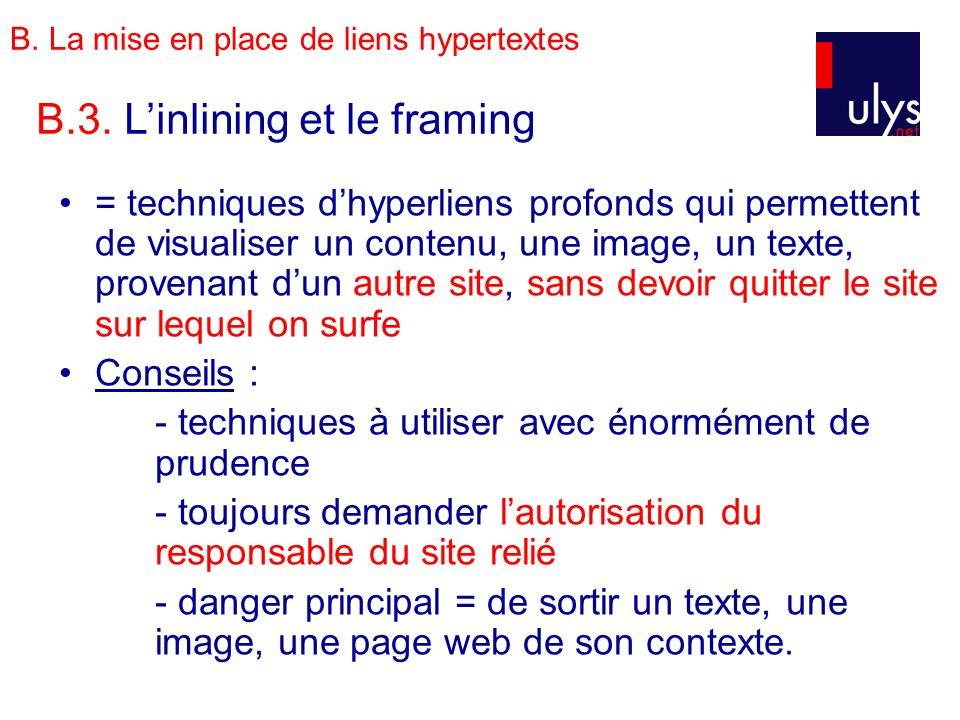 B. La mise en place de liens hypertextes = techniques dhyperliens profonds qui permettent de visualiser un contenu, une image, un texte, provenant dun