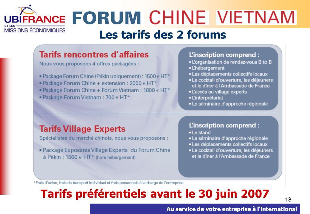 Au service de votre entreprise à linternational 18 Les tarifs des 2 forums Tarifs préférentiels avant le 30 juin 2007