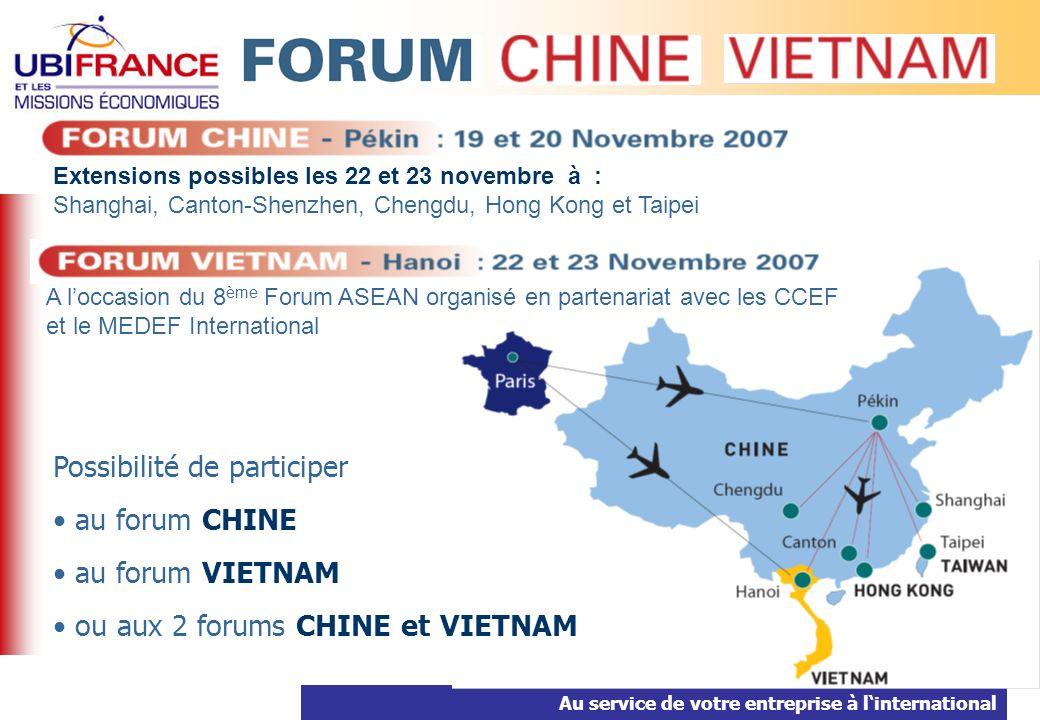 2 Extensions possibles les 22 et 23 novembre à : Shanghai, Canton-Shenzhen, Chengdu, Hong Kong et Taipei A loccasion du 8 ème Forum ASEAN organisé en partenariat avec les CCEF et le MEDEF International Possibilité de participer au forum CHINE au forum VIETNAM ou aux 2 forums CHINE et VIETNAM