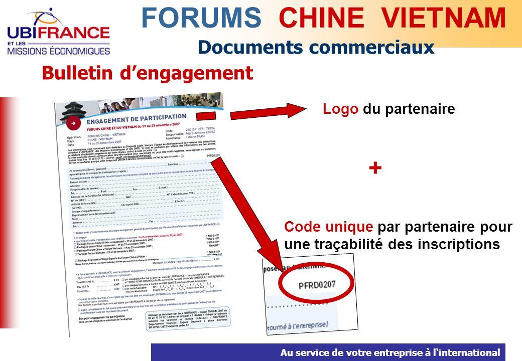 Au service de votre entreprise à linternational Documents commerciaux Bulletin dengagement FORUMS CHINE VIETNAM Code unique par partenaire pour une traçabilité des inscriptions Logo du partenaire +