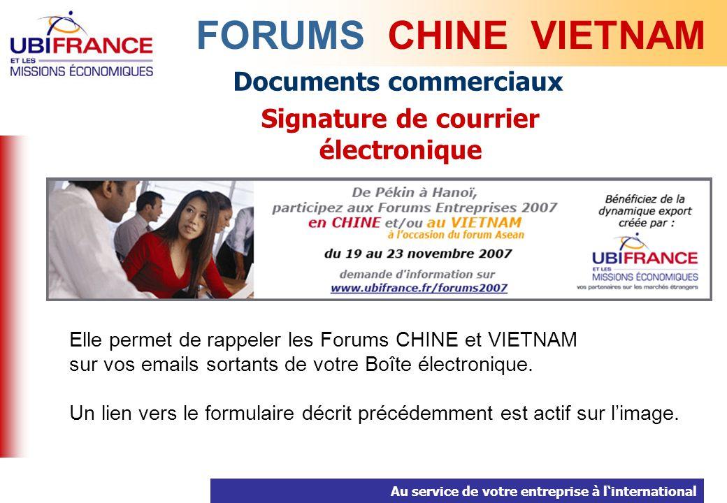 Au service de votre entreprise à linternational Documents commerciaux Signature de courrier électronique FORUMS CHINE VIETNAM Elle permet de rappeler les Forums CHINE et VIETNAM sur vos emails sortants de votre Boîte électronique.
