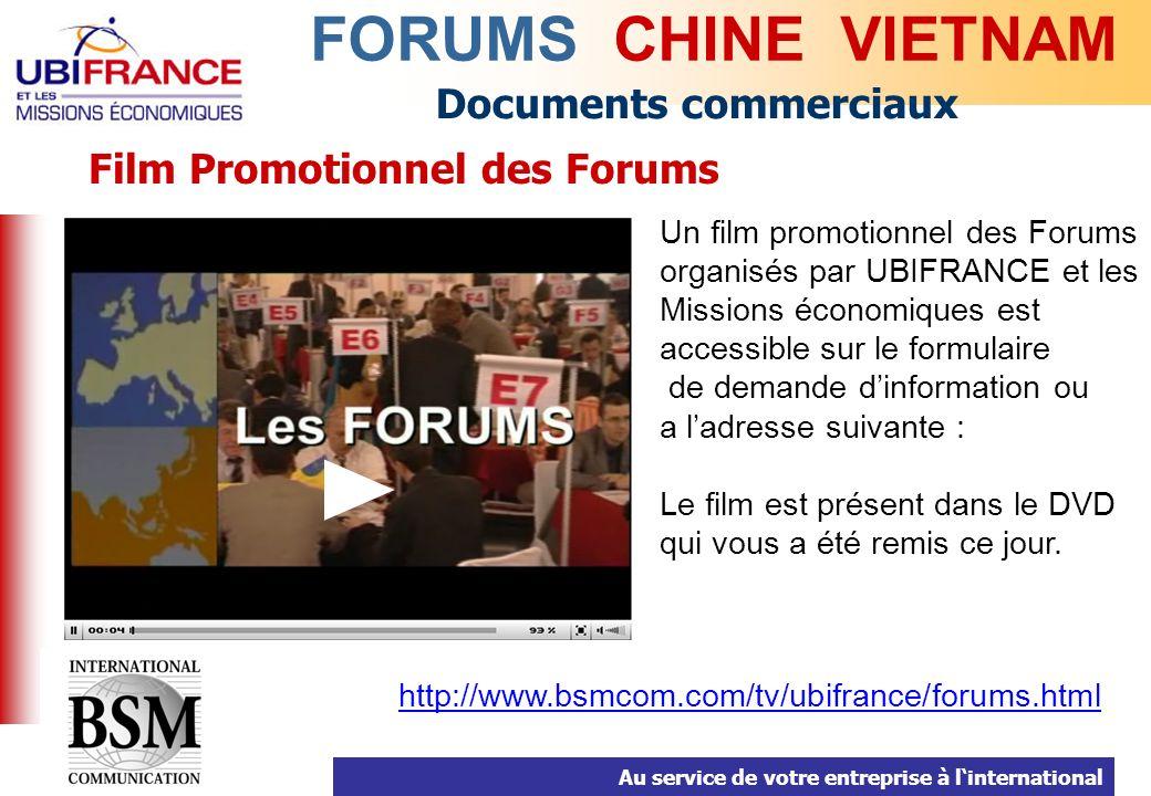 Au service de votre entreprise à linternational Documents commerciaux FORUMS CHINE VIETNAM Film Promotionnel des Forums Un film promotionnel des Forum