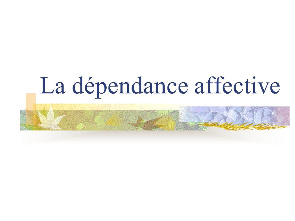 La dépendance affective