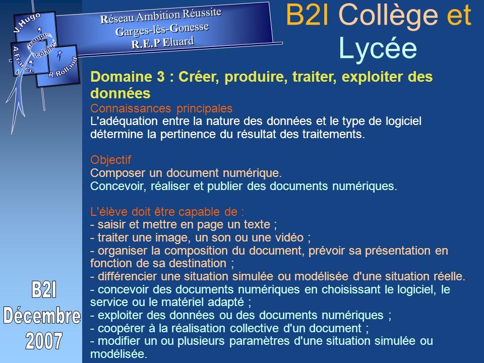Domaine 3 : Créer, produire, traiter, exploiter des données Connaissances principales L adéquation entre la nature des données et le type de logiciel détermine la pertinence du résultat des traitements.