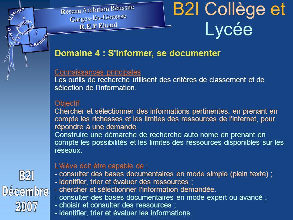 Domaine 4 : S informer, se documenter Connaissances principales Les outils de recherche utilisent des critères de classement et de sélection de l information.