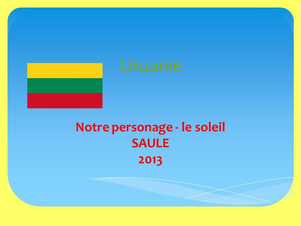Lituanie Notre personage - le soleil SAULE 2013