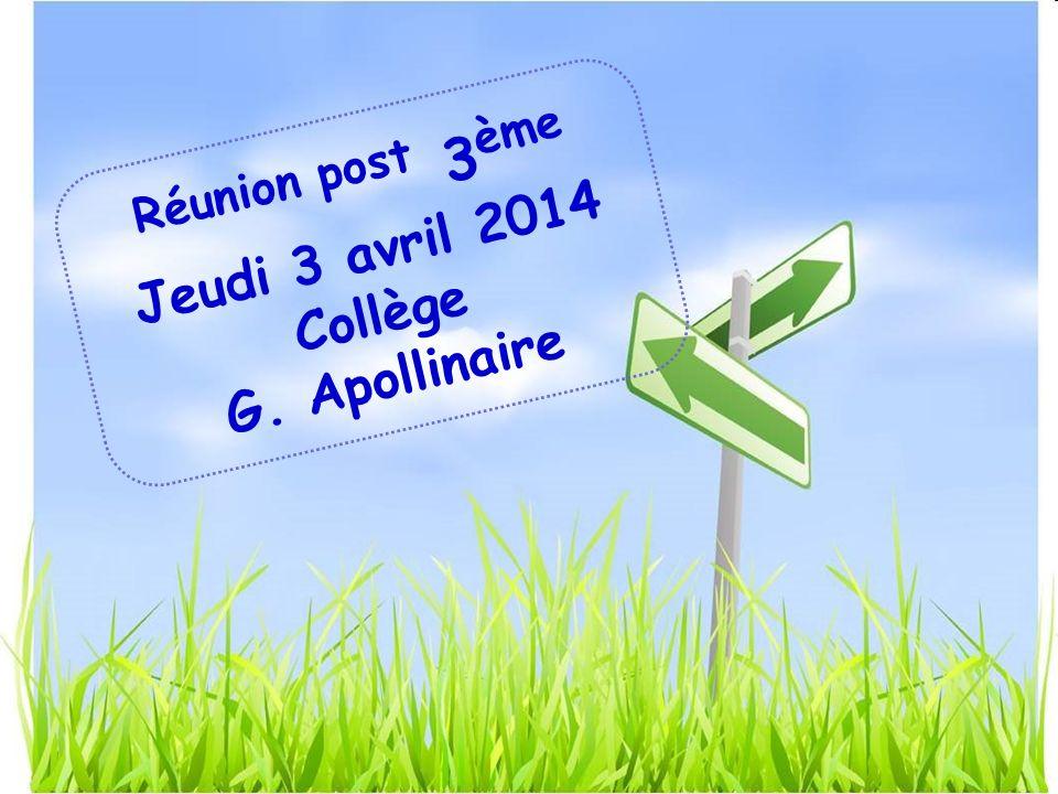 Réunion post 3 ème Jeudi 3 avril 2014 Collège G. Apollinaire