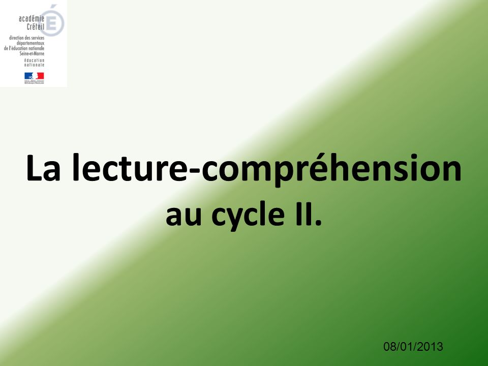 La lecture-compréhension au cycle II. 08/01/2013