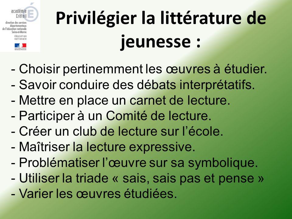 Privilégier la littérature de jeunesse : - Choisir pertinemment les œuvres à étudier.