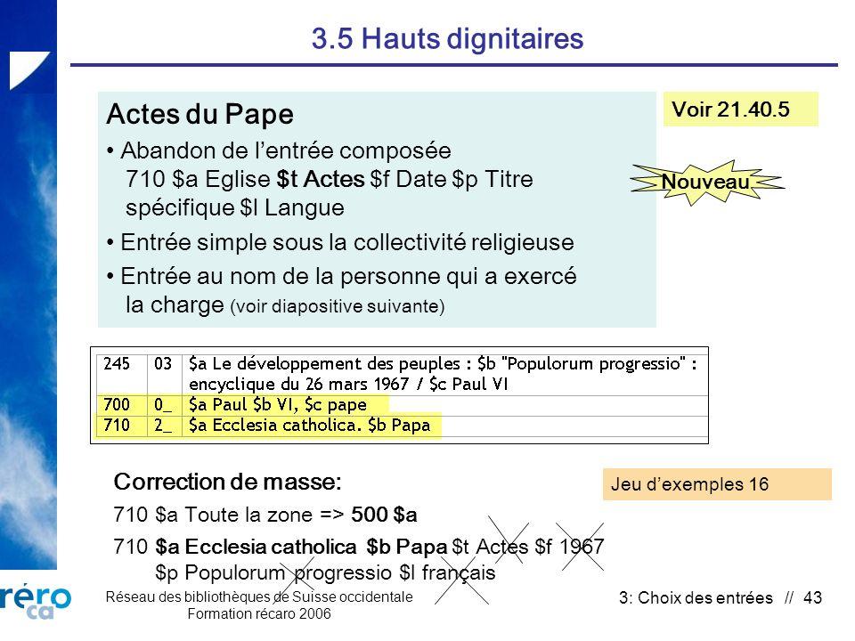Réseau des bibliothèques de Suisse occidentale Formation récaro 2006 3: Choix des entrées // 43 3.5 Hauts dignitaires Actes du Pape Abandon de lentrée