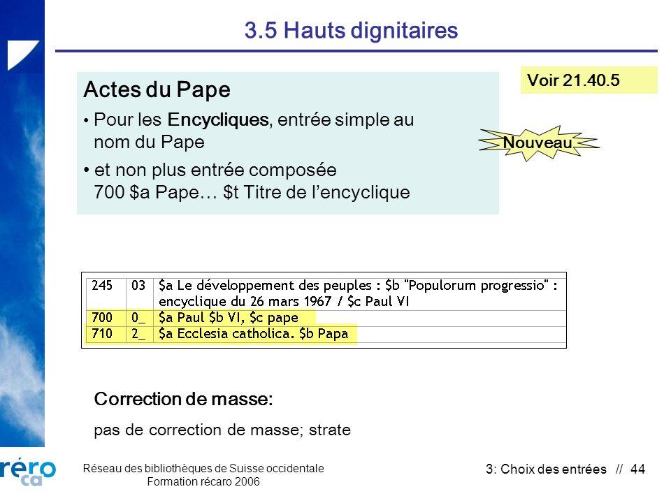 Réseau des bibliothèques de Suisse occidentale Formation récaro 2006 3: Choix des entrées // 44 3.5 Hauts dignitaires Actes du Pape Pour les Encycliqu
