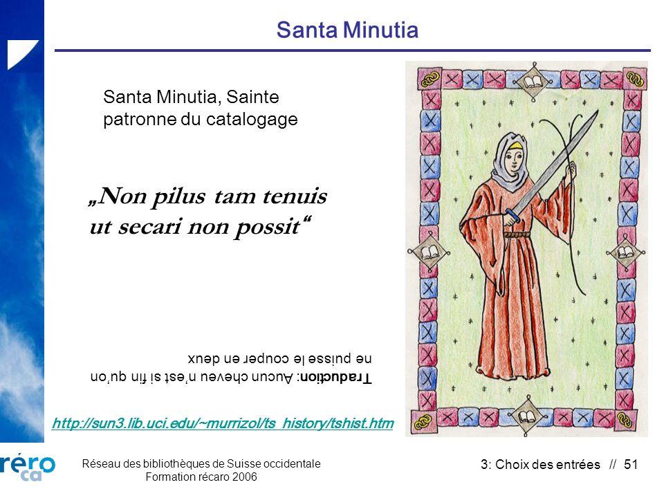 Réseau des bibliothèques de Suisse occidentale Formation récaro 2006 3: Choix des entrées // 51 Santa Minutia Santa Minutia, Sainte patronne du catalo