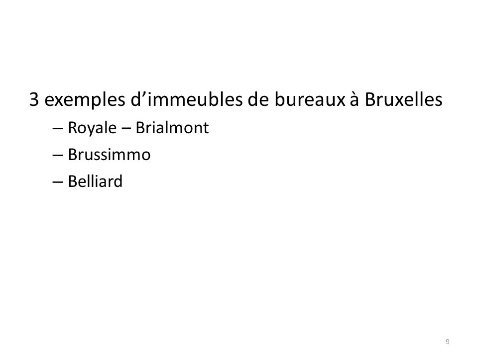 3 exemples dimmeubles de bureaux à Bruxelles – Royale – Brialmont – Brussimmo – Belliard 9