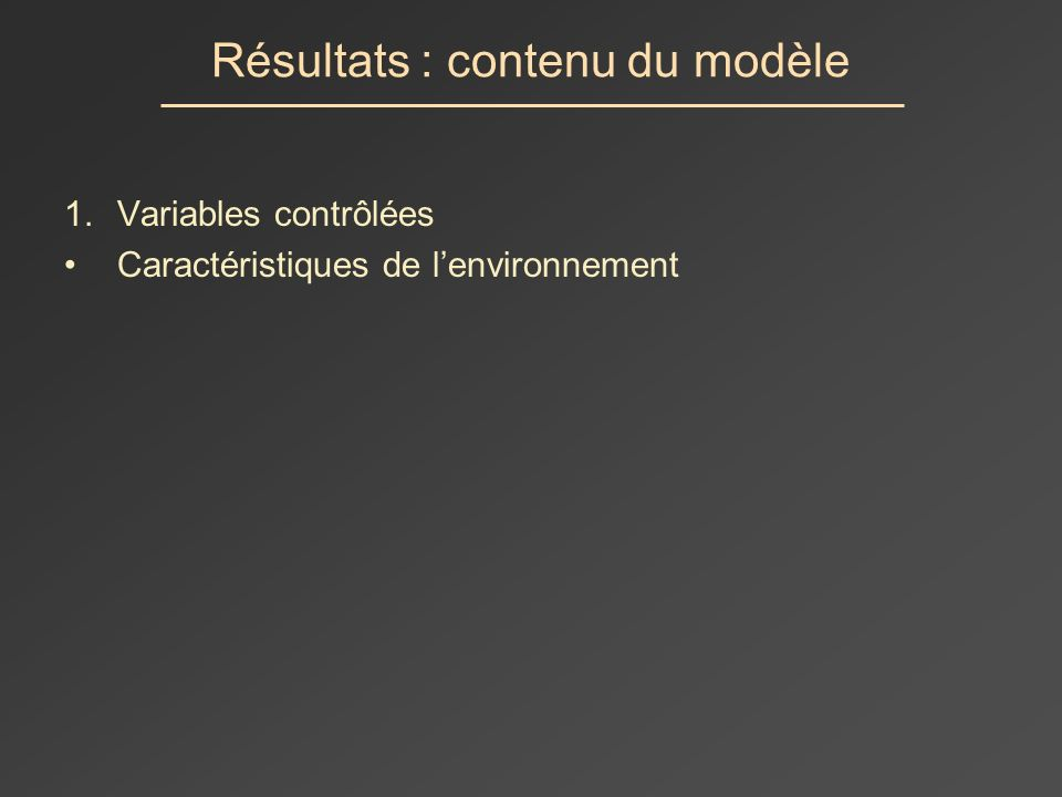 Résultats : contenu du modèle 1.Variables contrôlées Caractéristiques de lenvironnement Caractéristiques des résidences Caractéristiques de lenquête 2.Variables explicatives Profil socio-économique des ménages
