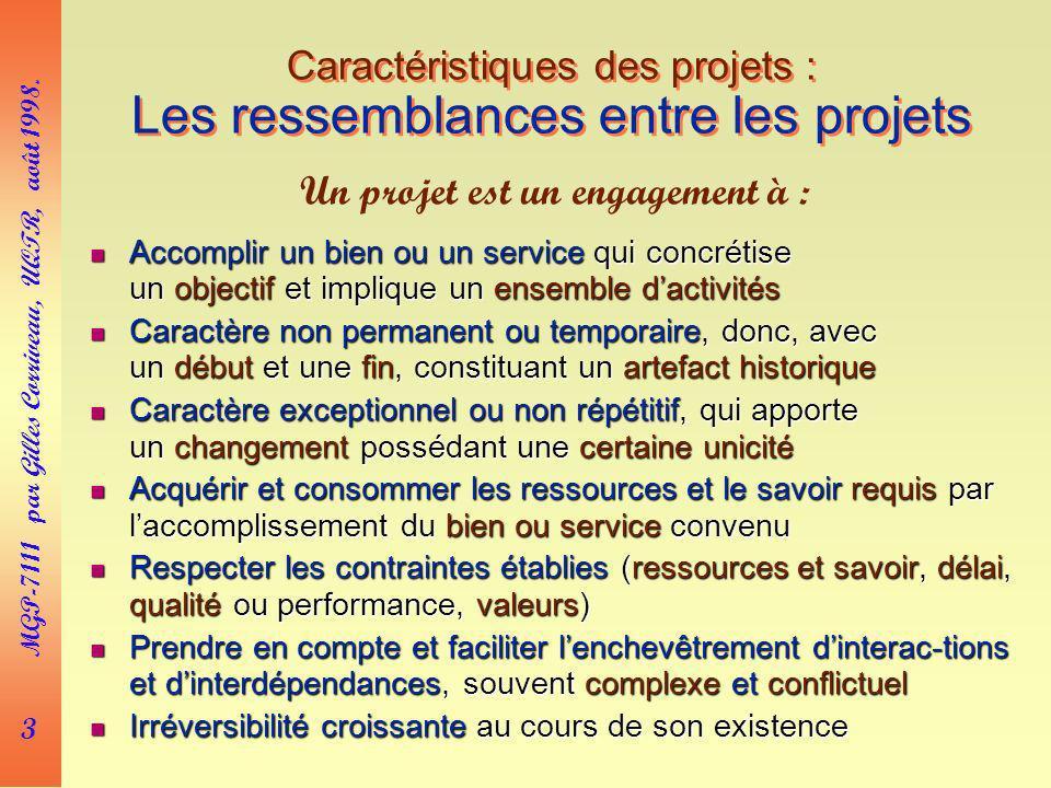 3 MGP-7111 par Gilles Corriveau, UQTR, août 1998. Caractéristiques des projets : Les ressemblances entre les projets Accomplir un bien ou un service q