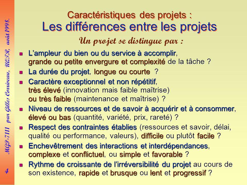 4 MGP-7111 par Gilles Corriveau, UQTR, août 1998. Caractéristiques des projets : Les différences entre les projets Lampleur du bien ou du service à ac
