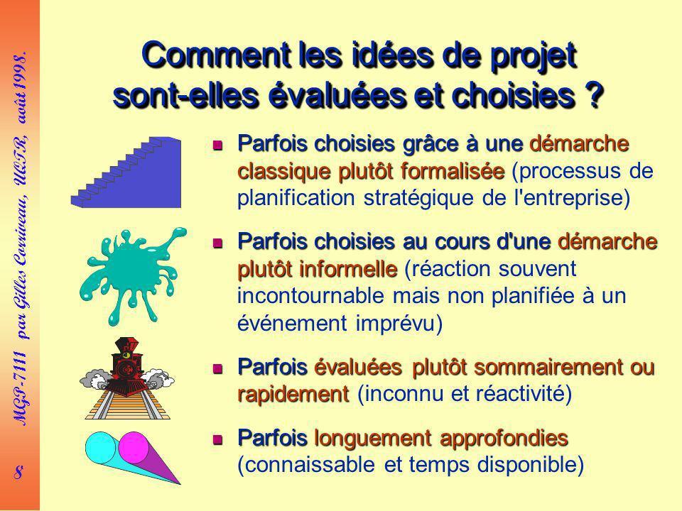 8 MGP-7111 par Gilles Corriveau, UQTR, août 1998. Comment les idées de projet sont-elles évaluées et choisies ? Parfois choisies grâce à une démarche