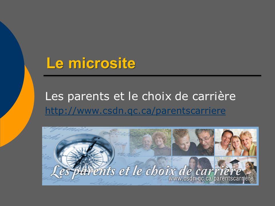 Lemicrosite Le microsite Les parents et le choix de carrière http://www.csdn.qc.ca/parentscarriere