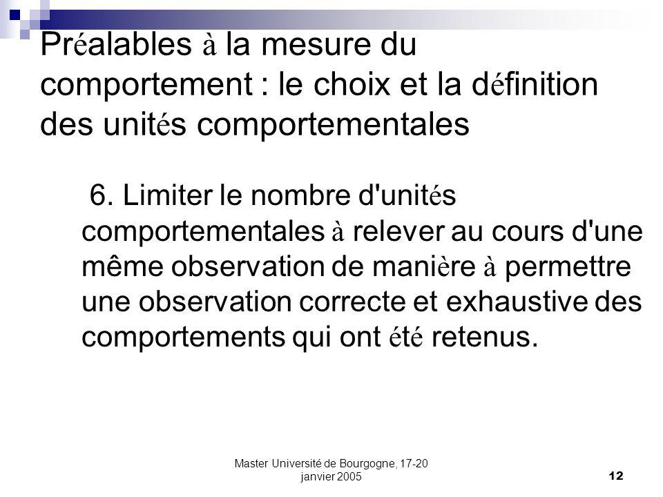 Master Université de Bourgogne, 17-20 janvier 200512 Pr é alables à la mesure du comportement : le choix et la d é finition des unit é s comportementa