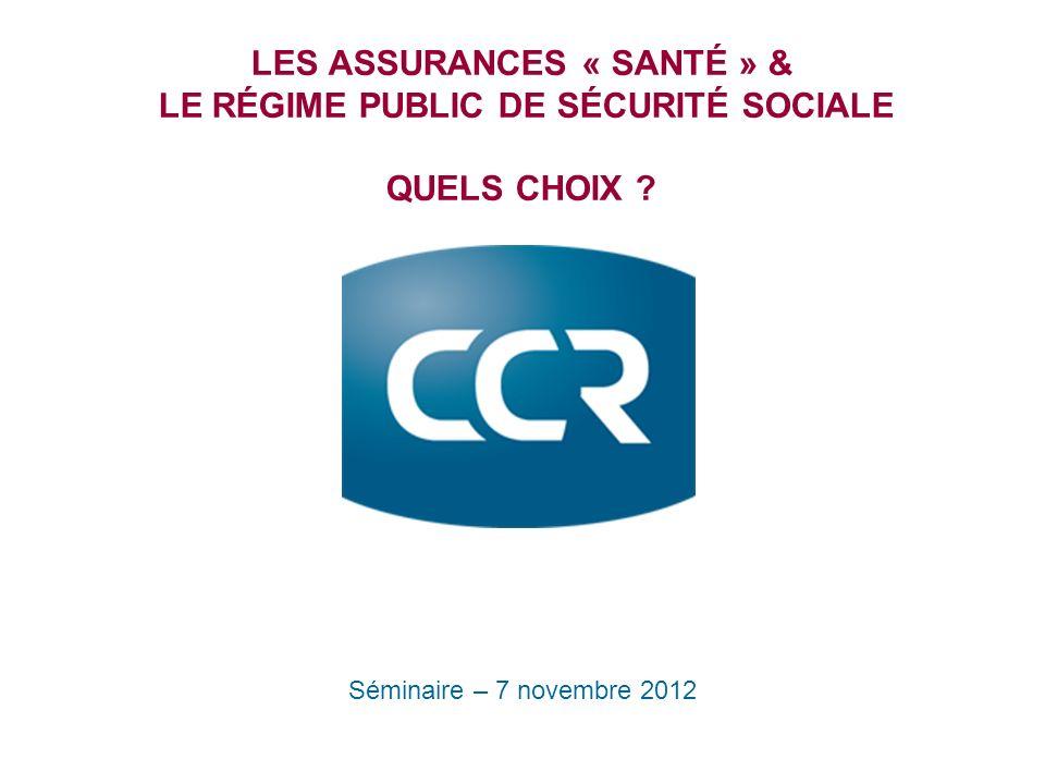 LES ASSURANCES « SANTÉ » & LE RÉGIME PUBLIC DE SÉCURITÉ SOCIALE QUELS CHOIX .