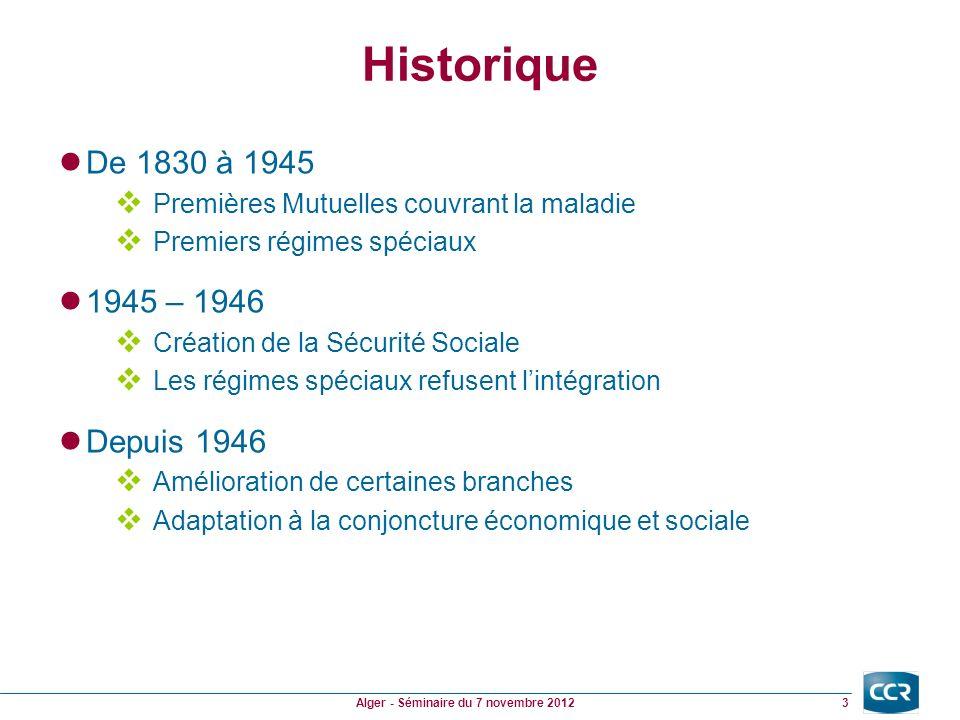 Le Régime Public de Sécurité Sociale Il est constitué de quatre branches : Accidents du travail Maladies professionnelles Vieillesse et Veuvage Famille (Handicap, Logement,…) Maladie (Maladie, Maternité, Incapacité) 4 Alger - Séminaire du 7 novembre 2012
