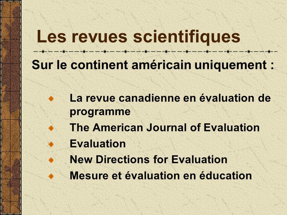 Les revues scientifiques Sur le continent américain uniquement : La revue canadienne en évaluation de programme The American Journal of Evaluation Eva
