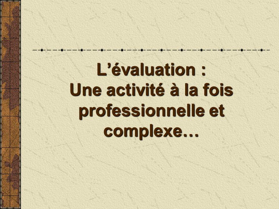 Lévaluation : Une activité à la fois professionnelle et complexe…