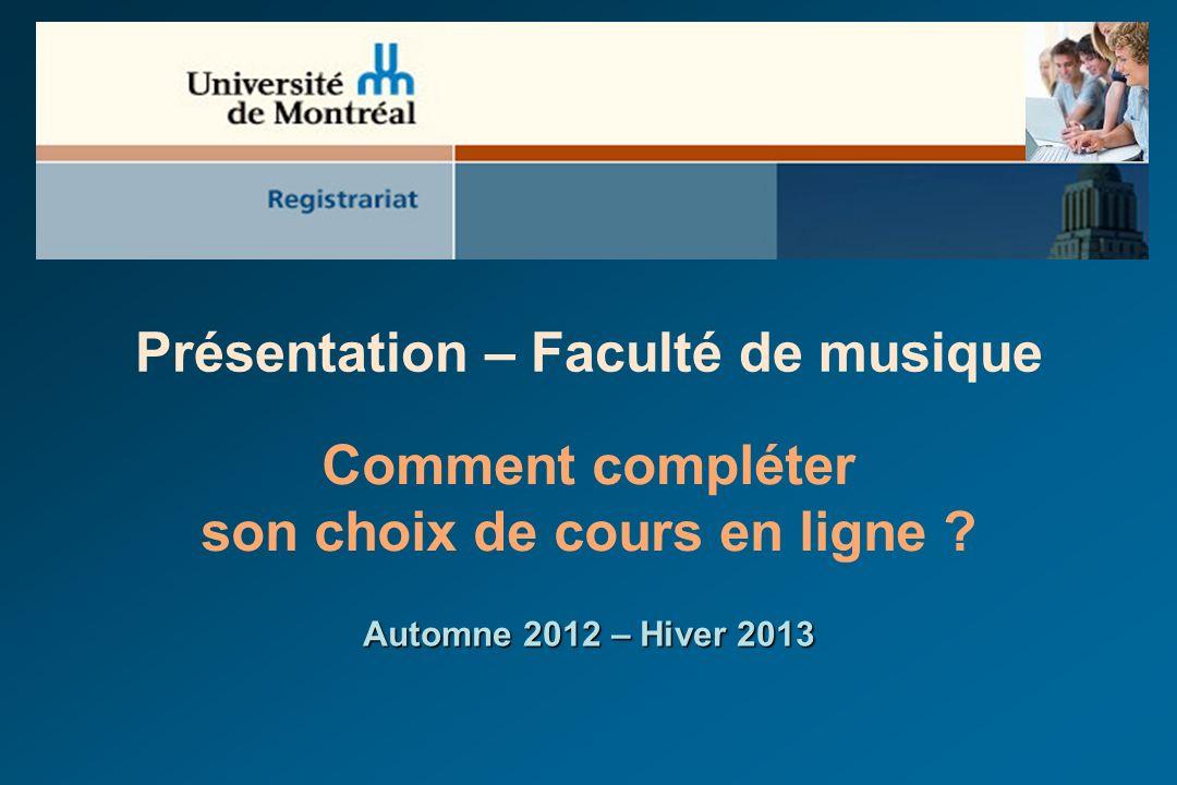 1 Présentation – Faculté de musique Comment compléter son choix de cours en ligne .