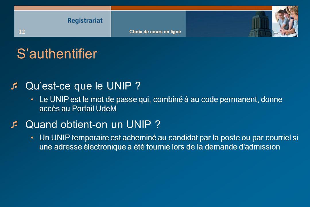 Choix de cours en ligne 12 Sauthentifier Quest-ce que le UNIP .