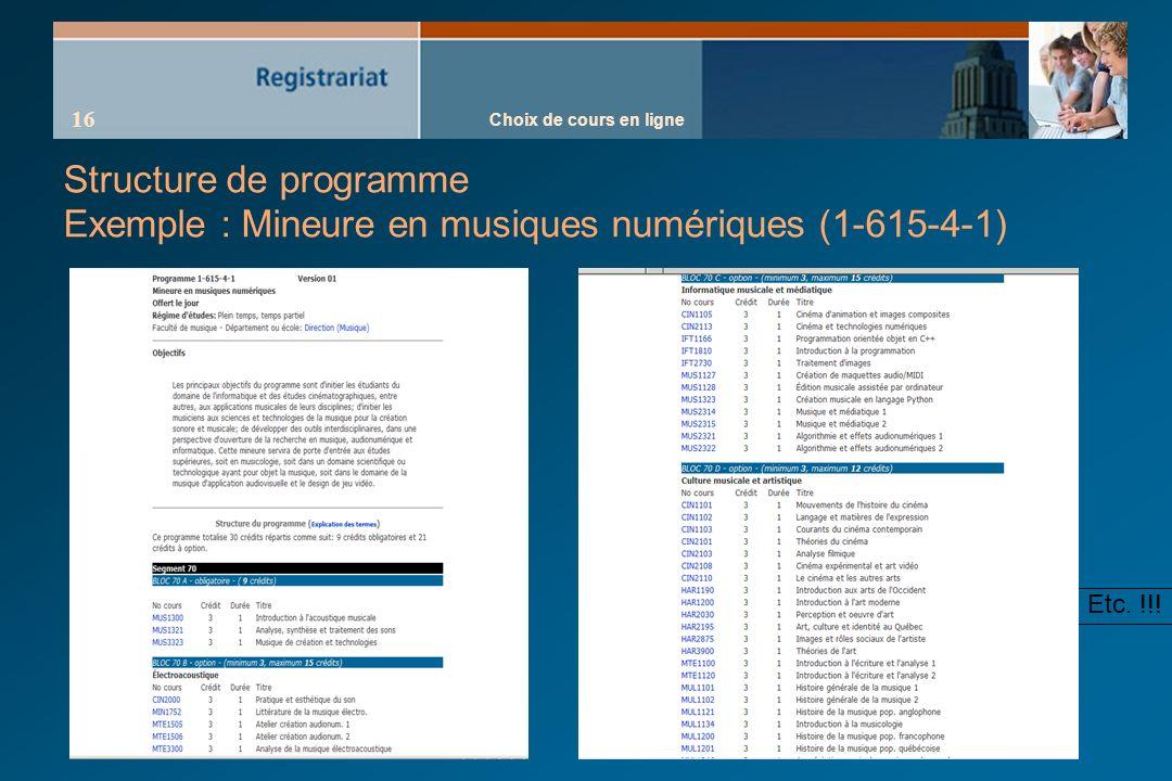 Choix de cours en ligne 16 Structure de programme Exemple : Mineure en musiques numériques (1-615-4-1) Etc.